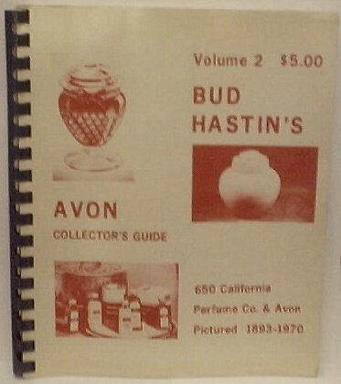 Avon Collectables Volume 2: Bud Hastin's Avon Collector's Guide, 650 California Perfume Co. & Avon, Pictured 1893-1970, First Printing, 1 April 1970 - Avon Perfume Collectables