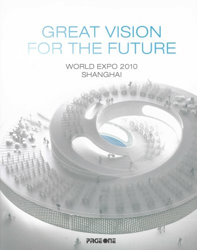 - Great Vision for the Future: World Expo 2010 Shanghai