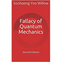 Fallacy of Quantum Mechanics: Second Edition