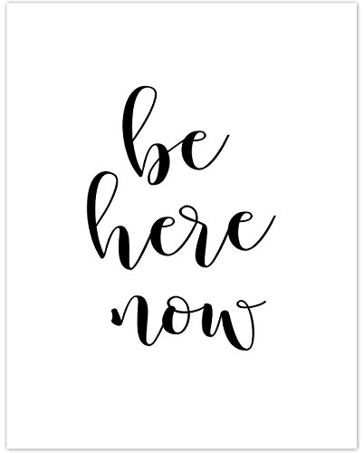 Be Here Now - 11x14 Unframed Typography Art Print - Great Inspirational Gift from Personalized Signs by Lone Star Art