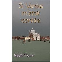 Si Venise m'était contée (French Edition)