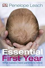 [The Essential First Year: What Babies Need Parents to Know] [Author: Leach, Penelope] [April, 2010] Paperback