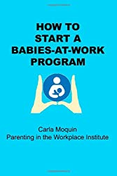 How to Start a Babies-At-Work Program