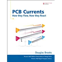 PCB Currents: How They Flow, How They React (Paperback) (Prentice Hall Modern Semiconductor Design Series'sub Series: Prentice Hall Signal Integrity Library)