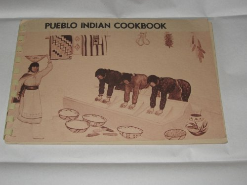 Pueblo Indian Cookbook: Recipes from the Pueblos o by Phyllis (compiled/ed) Hughes