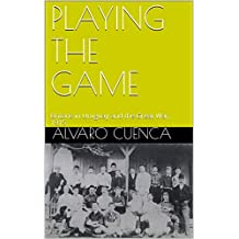 PLAYING THE GAME: Britons in Uruguay and the Great War, 1915