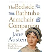 [ THE BEDSIDE, BATHTUB AND ARMCHAIR COMPANION TO JANE AUSTEN BY GESCH, KELLY](AUTHOR)PAPERBACK