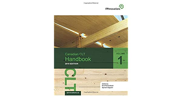 Canadian Clt Handbook 2019 Edition Volume I Karacabeyli Erol Gagnon Sylvain Fpinnovations 9780864885906 Amazon Com Books