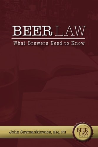 Beer Law: What Brewers Need to Know by CreateSpace Independent Publishing Platform