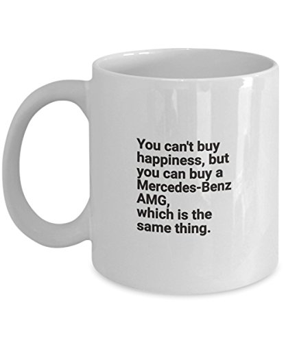 Mercedes-Benz AMG Cofffee Mug - Porsch Owner Cup Gift - You Cant Buy Happiness But You can Buy a SEXY CAR Best Ever Idea - Inspirational Funny Accesso
