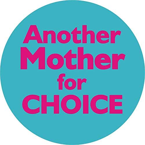 Another Mother For Choice - Button/Pinback