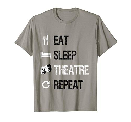 Eat Sleep Theatre Repeat | Funny Actor Actress Gift T-Shirt