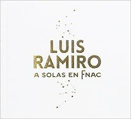 Luis Ramiro - A solas en Fnac (Arte Poético): Amazon.es: Luis Ramiro, Martín Acosta: Libros