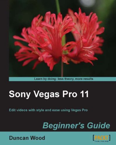 [PDF] Sony Vegas Pro 11 Beginner?s Guide Free Download | Publisher : Packt Publishing | Category : Computers & Internet | ISBN 10 : 1849691703 | ISBN 13 : 9781849691703