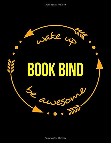 Wake Up Book Bind Be Awesome | Gift Notebook for a Bookbinder, Wide Ruled Journal