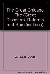 The Great Chicago Fire (Great Disasters: Reforms and Ramifications)
