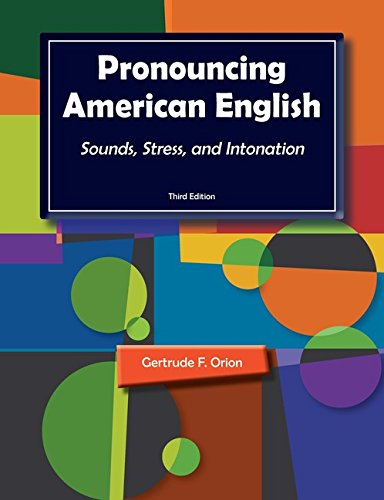 Pronouncing American English  Sounds  Stress  And Intonation