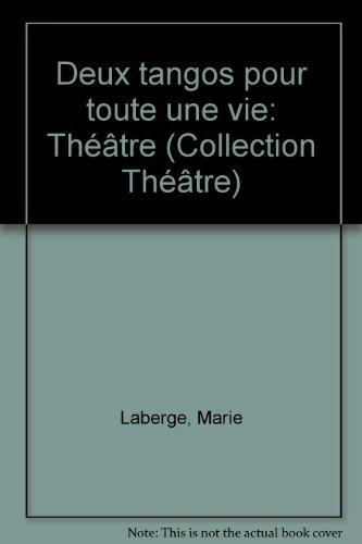 2890525457 - Marie Laberge: Deux tangos pour toute une vie - Livre