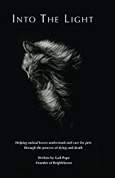 Into the Light: Helping animal lovers understand and care for pets through the process of dying and death