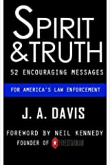 Spirit and Truth: 52 Encouraging Messages for America's Law Enforcement Paperback