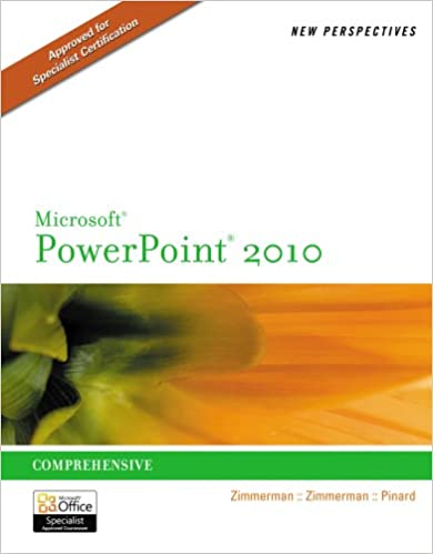 New Perspectives on Microsoft PowerPoint 2010, Comprehensive (New Perspectives Series: Individual Office Applications)