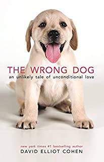 Book Cover: The Wrong Dog: An Unlikely Tale of Unconditional Love