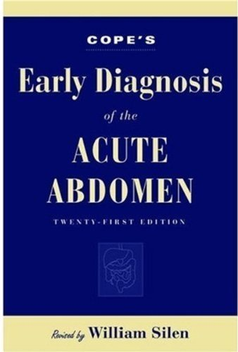 Cope's Early Diagnosis of the Acute Abdomen (Silen, Early Diagnosis of the Acute Abdomen) 21st Edition by Cope, Zachary (2005) Paperback