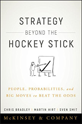 Strategy Beyond the Hockey Stick: People, Probabilities, and Big Moves to Beat the (Big Stick)