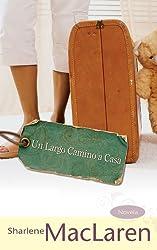 Un Largo Camino a Casa (Spanish Edition)