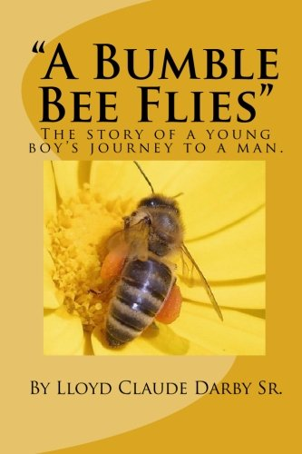 """Read Online """"A Bumble Bee Flies"""": The story of a young boy's journey to a man. PDF"""