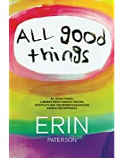 All Good Things: A Memoir About Genetic Testing, Infertility and One Woman's Relentless Search for Happiness