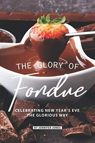 The Glory of Fondue: Celebrating New Year