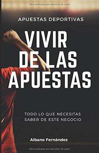 Apuestas deportivas Vivir de las apuestas  [Fernández, Albano] (Tapa Blanda)