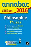 Annales Annabac 2016 Philosophie Tle L, ES, S: sujets et corrigés du bac - Terminale séries générales