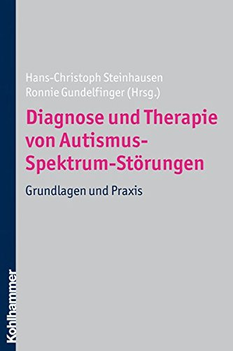 Diagnose und Therapie von Autismus-Spektrum-Störungen: Grundlagen und Praxis