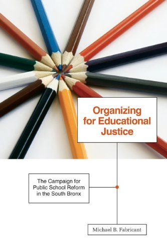 Organizing for Educational Justice: The Campaign for Public School Reform in the South Bronx
