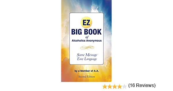 Workbook aa 4th step worksheets : The EZ Big Book of Alcoholics Anonymous: Same Message-Simple ...