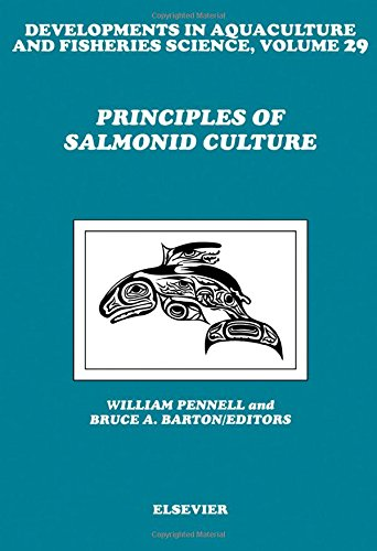Principles of Salmonid Culture, Volume 29 (Developments in Aquaculture and Fisheries Science)