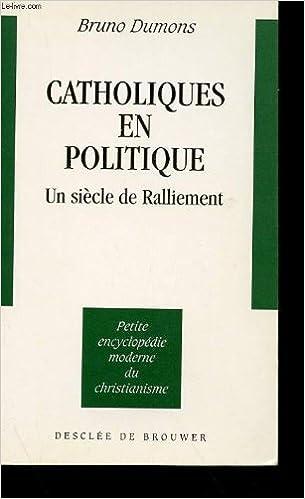 En ligne téléchargement Catholiques en politique : Un siècle de ralliement pdf