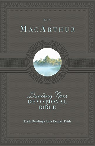 ESV MacArthur Drawing Near Devotional Bible by ESV Bibles by Crossway (2013) Hardcover