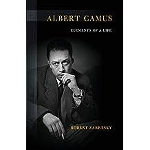 Albert Camus: Elements of a Life