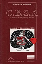 CBSA. Communication by smiling around : humour et communication