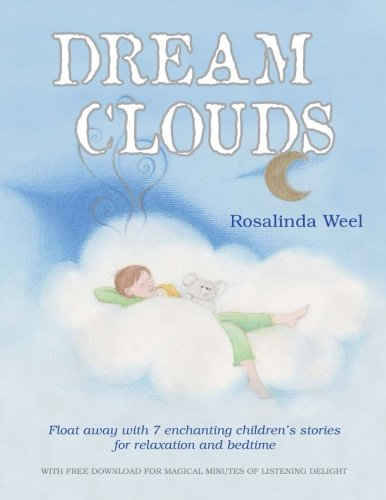 Dream Clouds: Float away with seven enchanting children's stories for relaxation and bedtime pdf