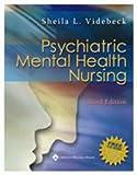 Mental Health Nursing, Videbeck, Sheila L., 078176033X