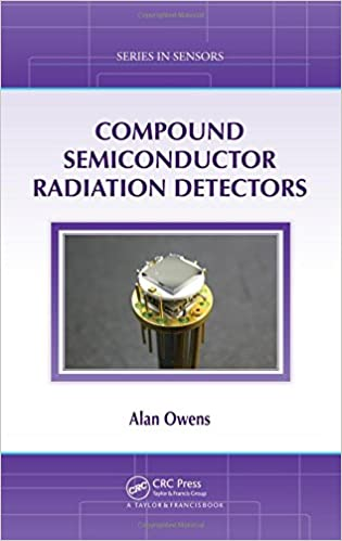 Compound Semiconductor Radiation Detectors (Series in Sensors) 1st Edition