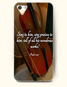 iPhone 5 / 5s Case Sing To Him, Sing Praises To Him; Tell Of All His Wondrous Works Psalm 105:2 - Bible Verses - Hard Back Plastic Case - OOFIT Authentic