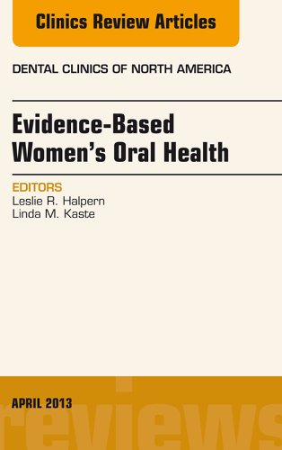 Evidence-Based Women's Oral Health, An Issue of Dental Clinics, (The Clinics: Dentistry) Pdf