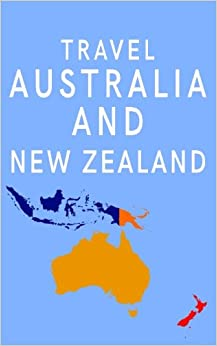 Travel Australia And New Zealand: Blank Travel Journal, 5 x 8, 108 Lined Pages (Travel Planner & Organizer)