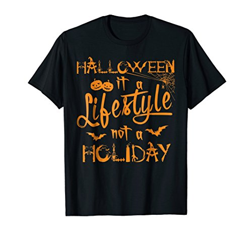 Halloween Is A Lifestyle Not A Holiday Funny (Is Halloween The 31)
