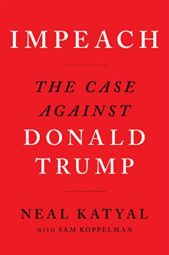 Impeach: The Case Against Donald Trump por Neal Katyal